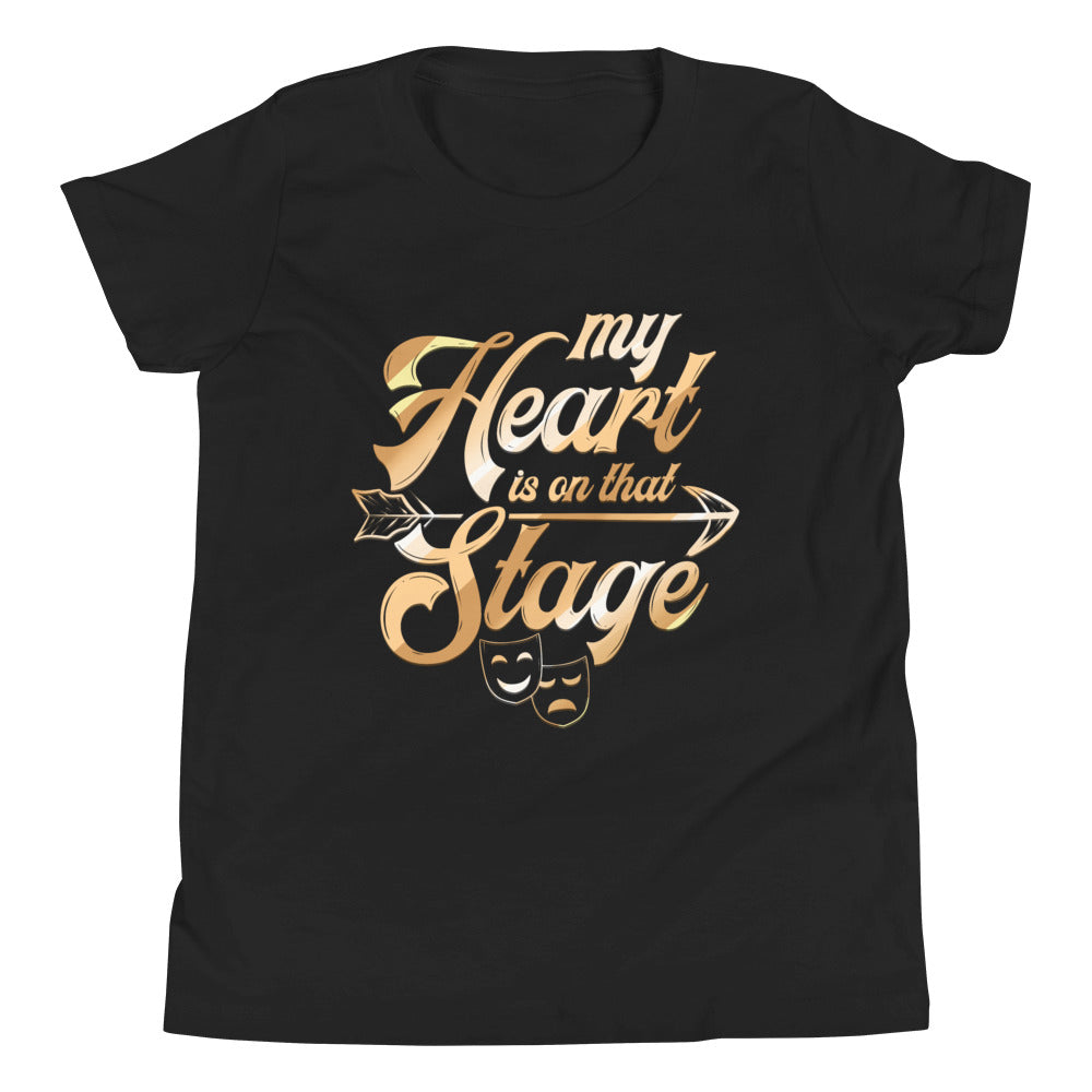 My Heart Is On That Stage Youth T-Shirt