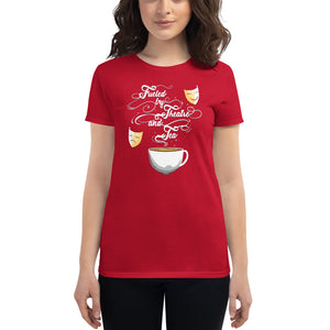 Fueled By Theatre And Tea Women's T-Shirt