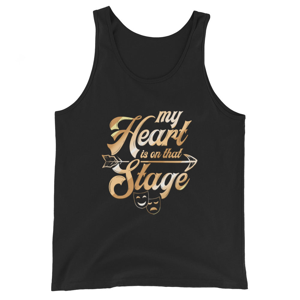 My Heart Is On That Stage Unisex Tank Top