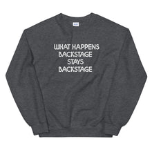 Load image into Gallery viewer, What Happens Backstage Stays Backstage Theatre Unisex Sweatshirt