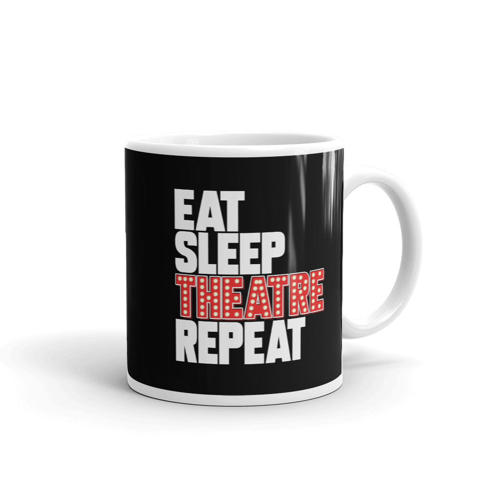 Eat Sleep Theatre Repeat 11oz Mug