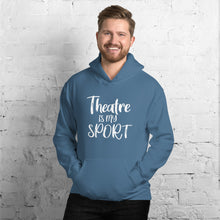 Load image into Gallery viewer, Theatre is my Sport Unisex Hoodie