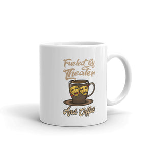 Fueled By Theater And Coffee 11oz Mug