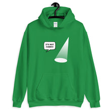 Load image into Gallery viewer, Not Funny Showlight Acting Unisex Hoodie