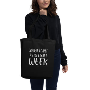 Sorry I Can't Its Tech Week Eco Tote Bag