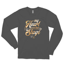 Load image into Gallery viewer, My Heart Is On That Stage Long sleeve t-shirt