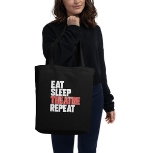 Eat Sleep Theatre Repeat Eco Tote Bag