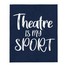 Load image into Gallery viewer, Theatre is my Sport Throw Blanket Navy