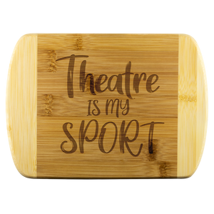 Theatre is my Sport Cutting Board