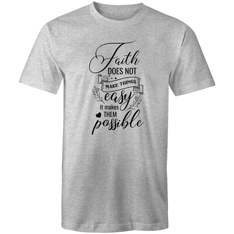 Colour Staple T-Shirt – Faith does not make things easy - black text - Mens