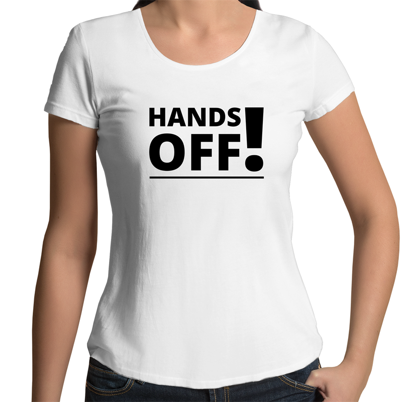Scoop Neck T-Shirt - Hands Off - Black Text – Women's
