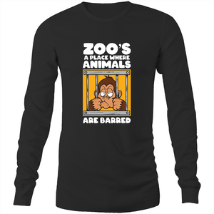 Long Sleeve T-Shirt - Zoo's a place where animals are barred - White Text - Mens