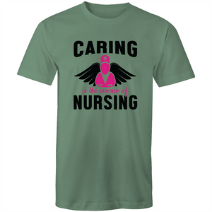 Colour Staple T-Shirt – Caring is the essence of nursing - black text - Mens
