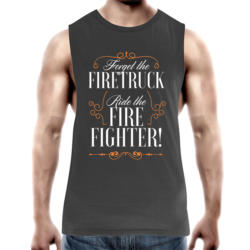 Tank Top Tee – Forget the firetruck ride the firefighter - white text – Mens