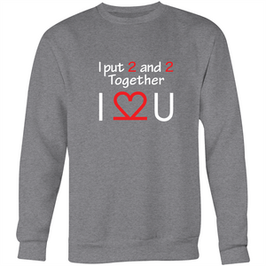 Crew Neck Jumper Sweatshirt - I Love You - White Text - Unisex