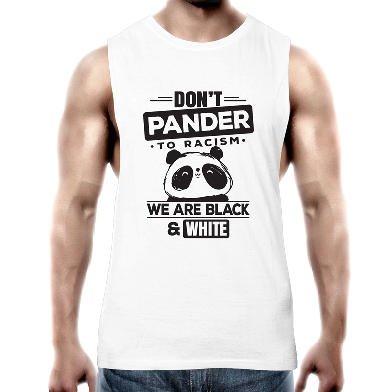 Tank Top Tee - Don't pander to racism - Black text - Mens