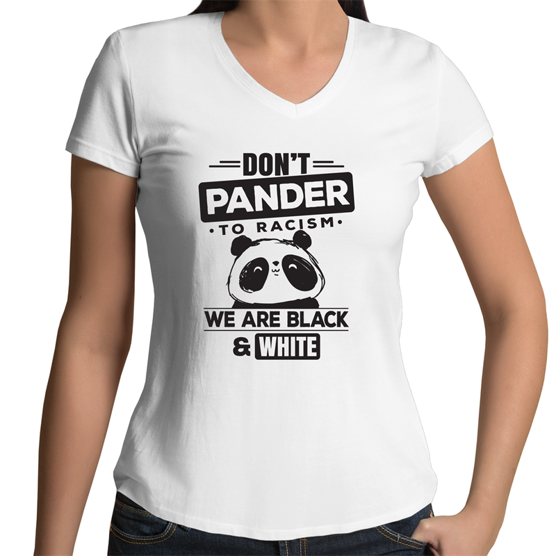 Bevel V-Neck T-Shirt - Don't pander to racism - Black text - Women's
