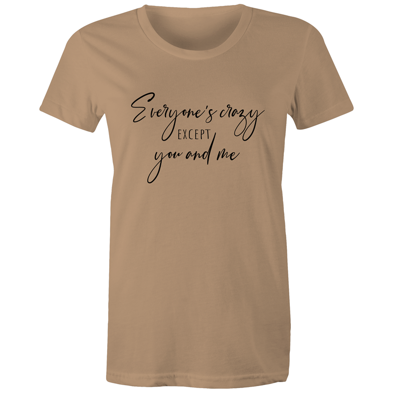 Maple Tee – Everyone's crazy except you and me – Black Text - Women's