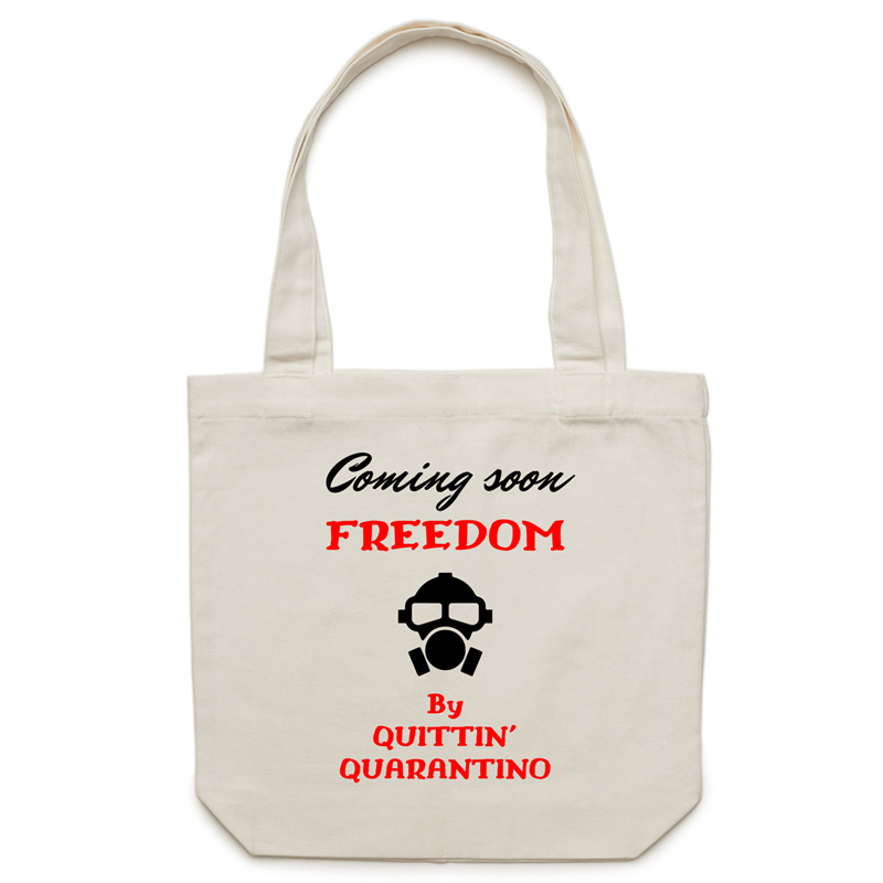 Canvas Tote Bag - Coming soon Freedon by quittin Quarantino – Carrie