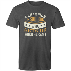 Colour Staple T-Shirt – A champion is someone who gets up when he can't text - Mens