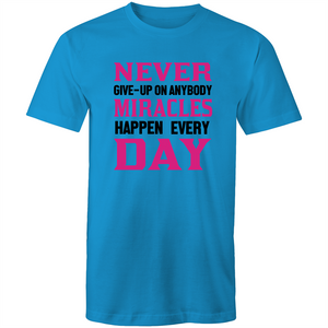 Colour Staple T-Shirt – Never give up on anybody - black text - Mens