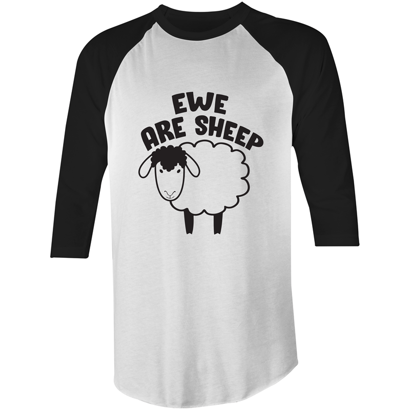 3/4 Sleeve - Ewe Are Sheep - Black Text - T-Shirt