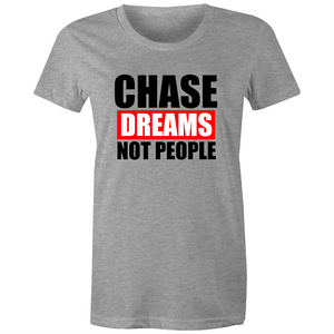 Maple Tee – Chase dreams not people – Black Text - Women's