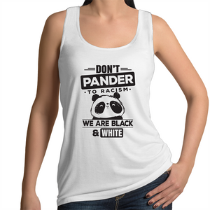 Singlet - Don't pander to racism - Black text - Women's