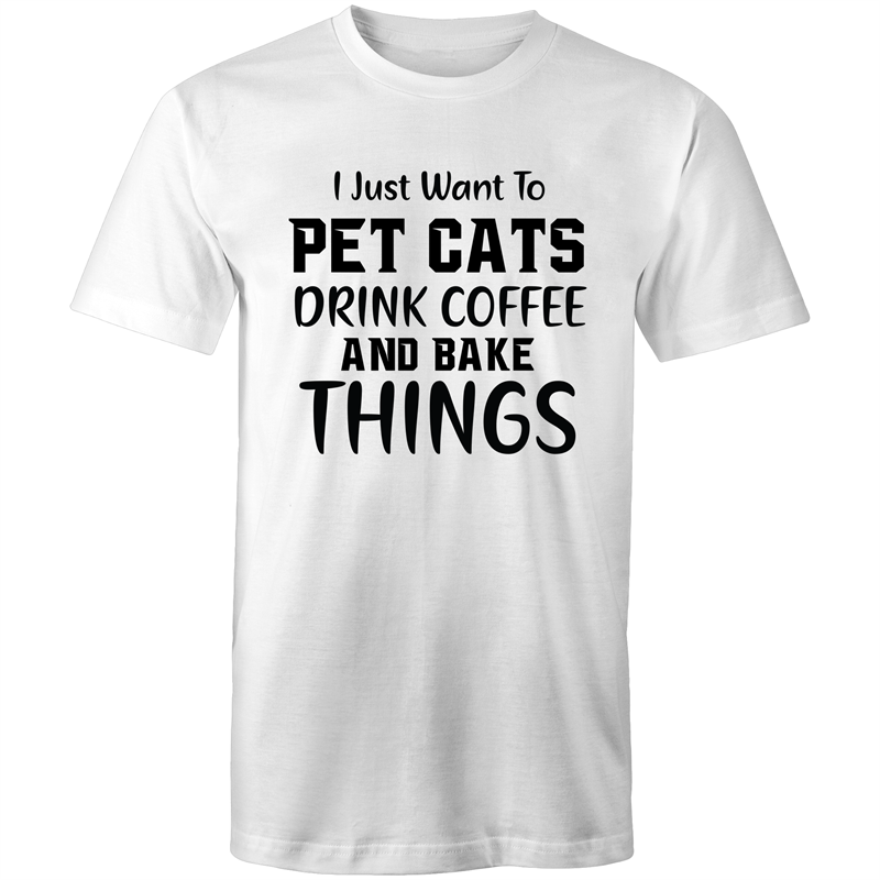 Colour Staple T-Shirt – I just want to pet cats drink coffee and bake things - black text - Mens