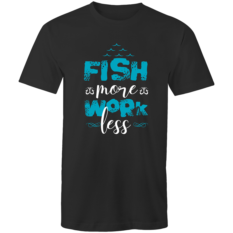 Colour Staple T-Shirt – Fish more work less - white text - Mens