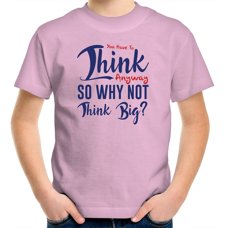 Sportage Surf - You have to think so why not think big - Blue Text - Kids Youth T-Shirt