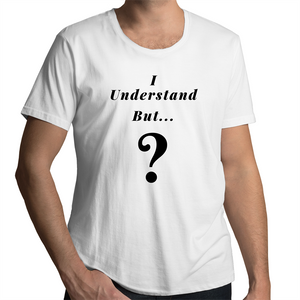 Scoop Neck T-Shirt – I understand BUT - Black Text - Mens