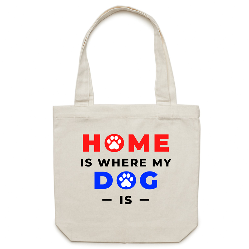 Canvas Tote Bag - Home is where my dog is – Carrie