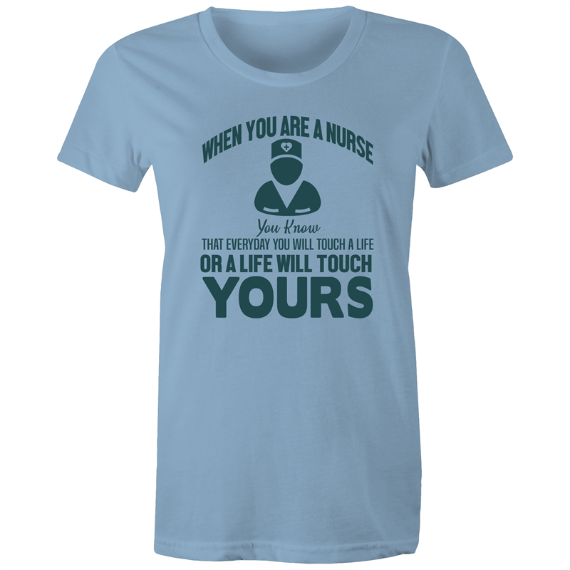 Maple Tee – When you are a nurse – Dark Text - Women's
