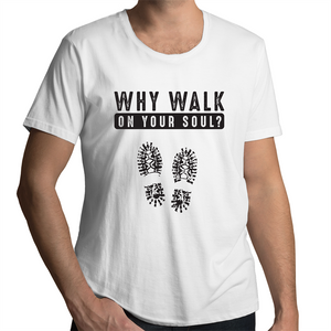 Scoop Neck T-Shirt – Why walk on your soul - Black Text - Mens