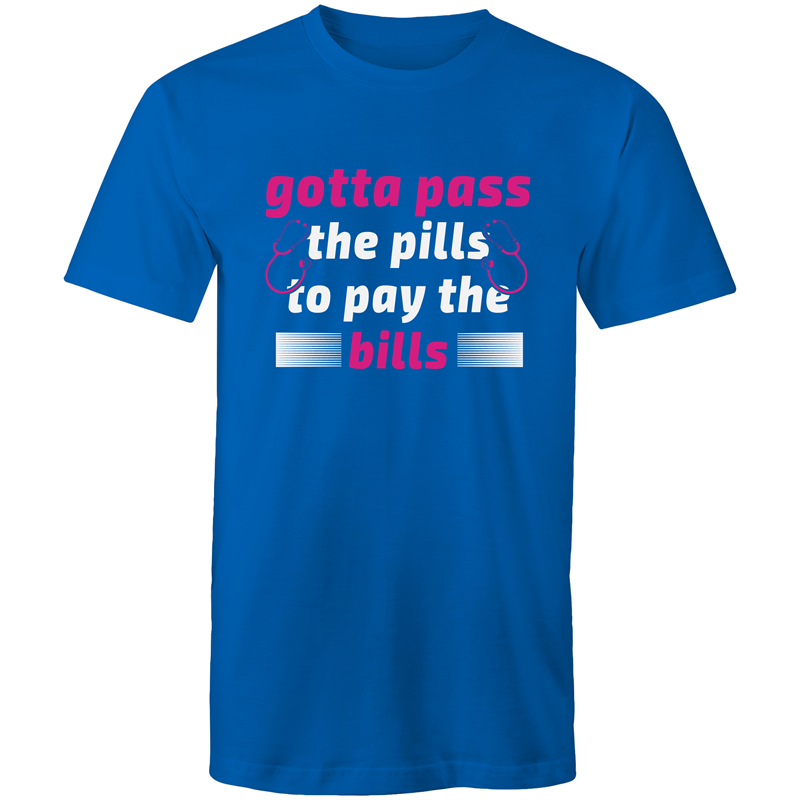 Colour Staple T-Shirt – Gotta pass the pills to pay the bills - white text - Mens