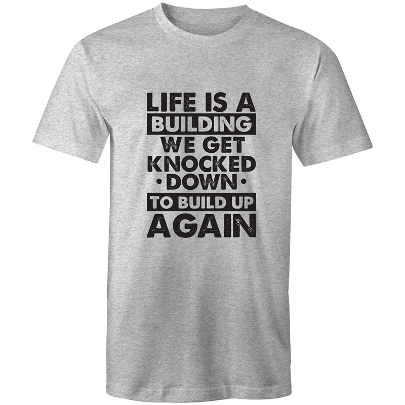 Colour Staple T-Shirt – Life is a building - black text - Mens