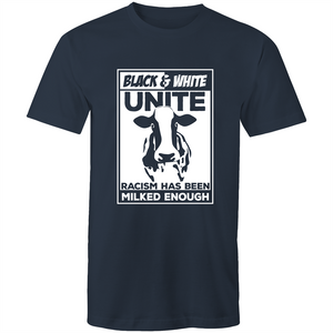 Colour Staple T-Shirt – Racism has been milked enough - White text - Mens
