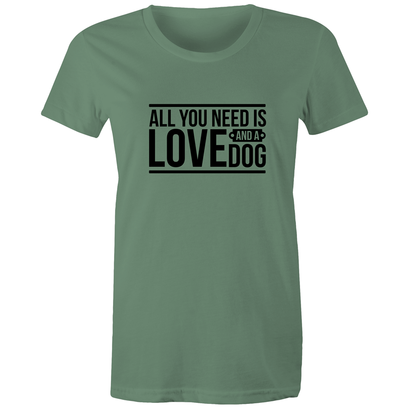 Maple Tee – All you need is love and a dog – Black Text - Women's