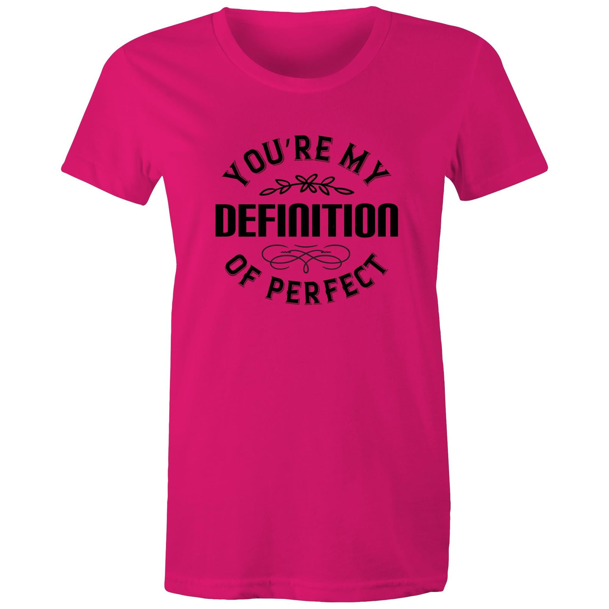 Maple Tee – You're my definition of perfect - Black Text - Women's
