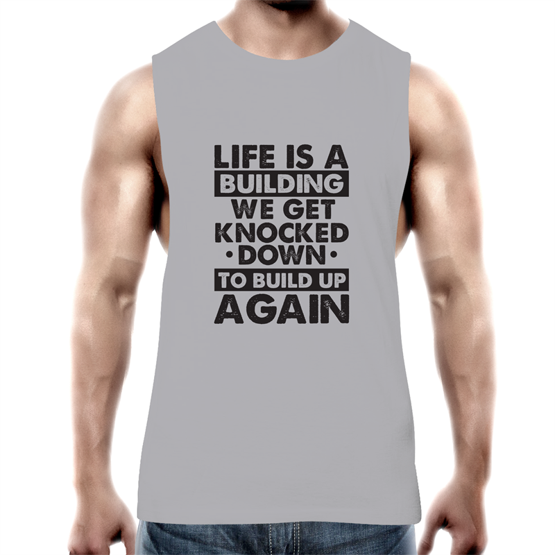 Tank Top Tee - Life is a building - Black text - Mens