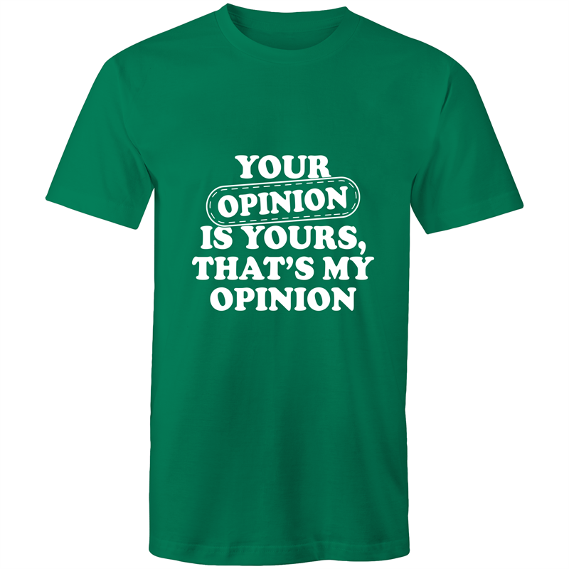 Colour Staple T-Shirt – Your opinion is yours - White text - Mens
