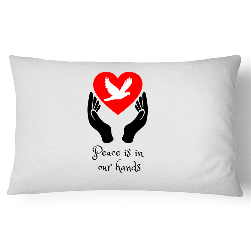 Pillow Case - Peace is in our hands - 100% Cotton