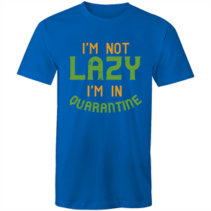Colour Staple T-Shirt – Im not lazy im in quarantine - Mens