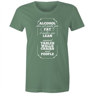 Maple Tee – Alcohol doess not make you fat - White Text - Women's