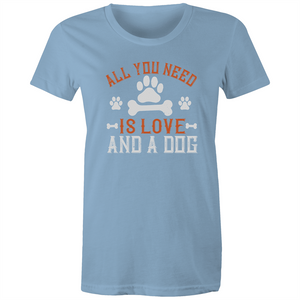 Maple Tee – All you need is love and a dog - White Text - Women's