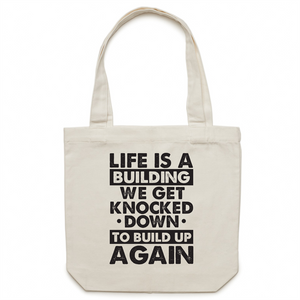 Canvas Tote Bag - Life is a building - Carrie