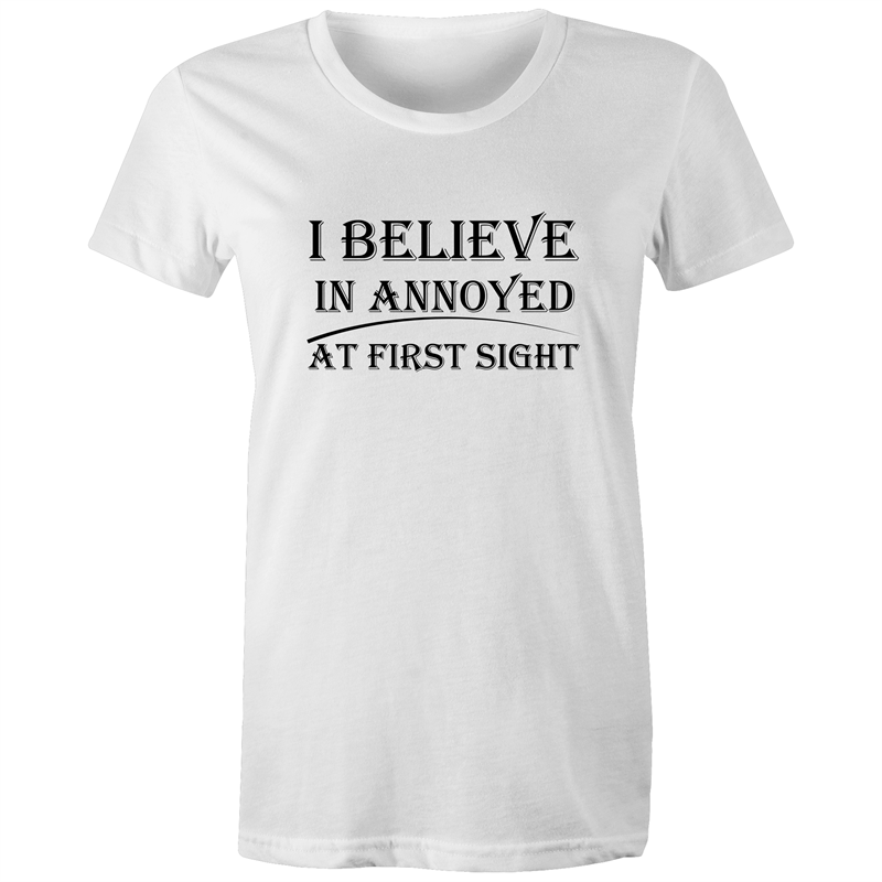 Maple Tee – I believe in annoyed at first sight – Black Text - Women's