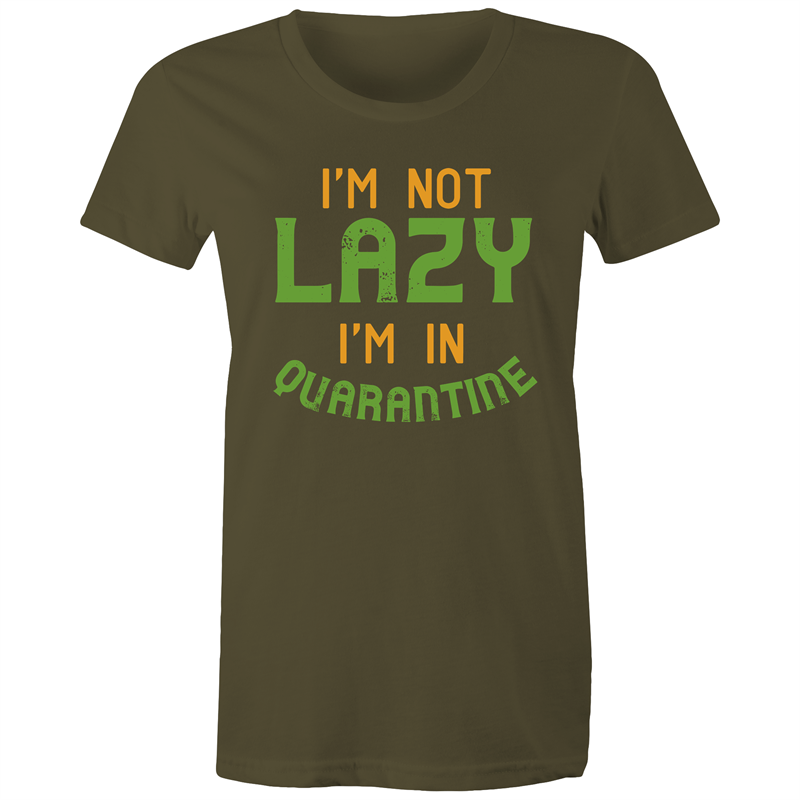 Maple Tee – Im not lazy im in quarantine - Women's