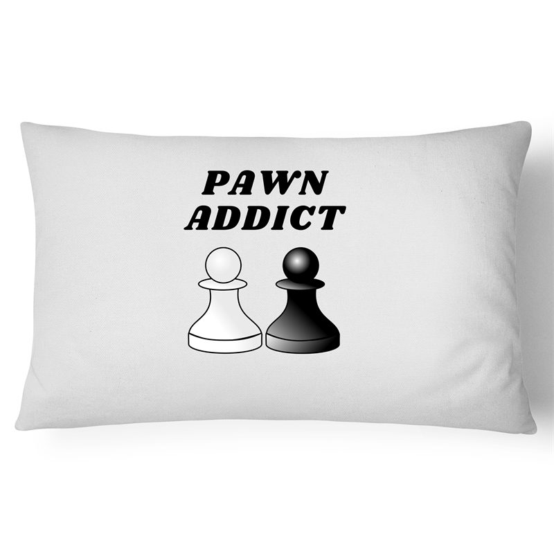 Pillow Case - Pawn Addict - 100% Cotton